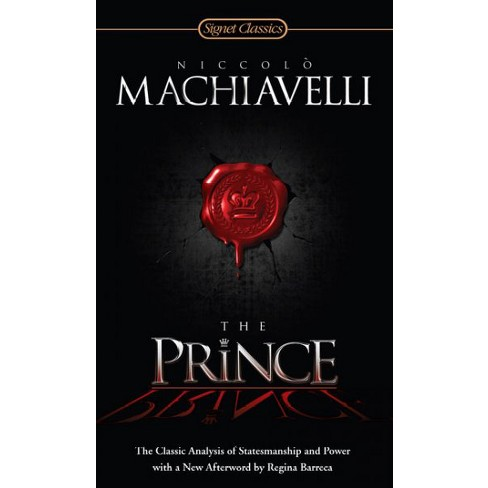 The Prince by Machiavelli; The Art of Being an Asshole